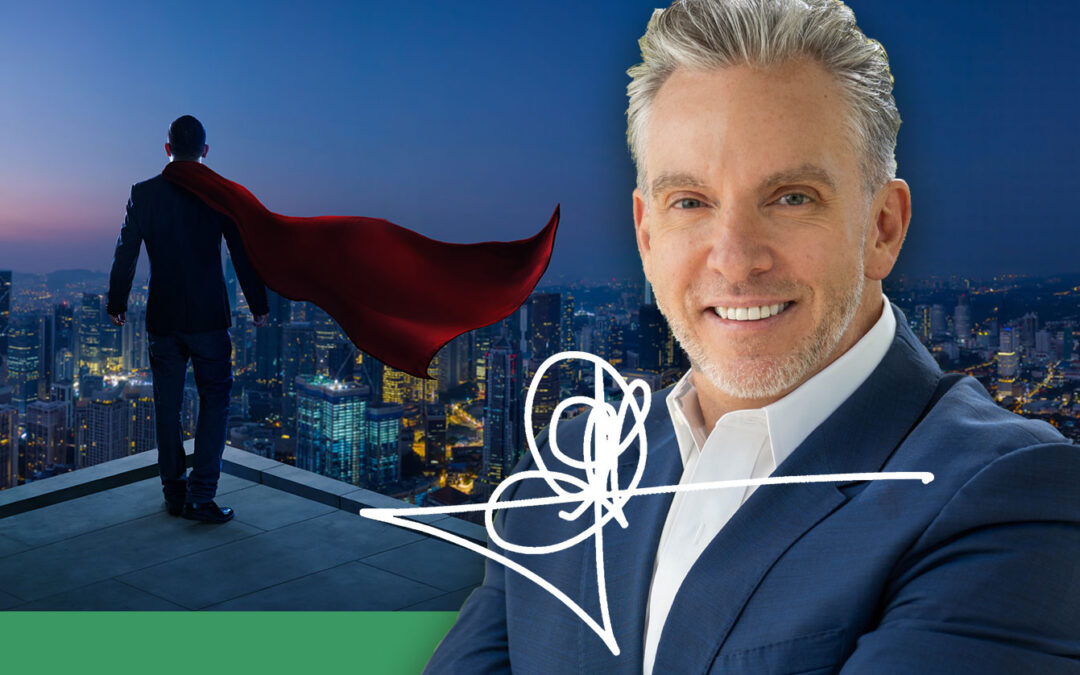 328:  Be the Hero | Master Sales Series